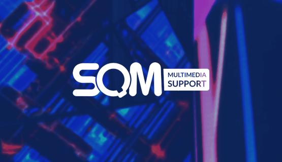SQM - Multimedia Support